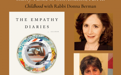 Watch: THE EMPATHY DIARIES – Dr. Sherry Turkle in conversation with Rabbi Donna Berman